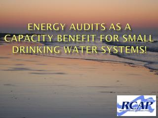 Energy Audits as a Capacity Benefit for Small Drinking Water Systems!