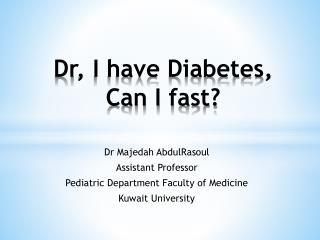 Dr , I have Diabetes, Can I fast?