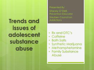 Trends and issues of adolescent substance abuse