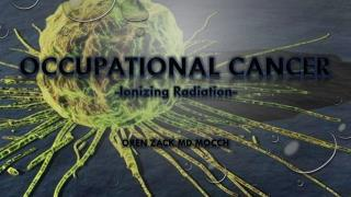 Occupational Cancer -Ionizing Radiation-