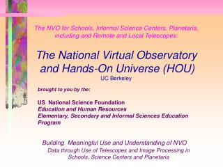 Building  Meaningful Use and Understanding of NVO Data through Use of Telescopes and Image Processing in Schools, Scienc