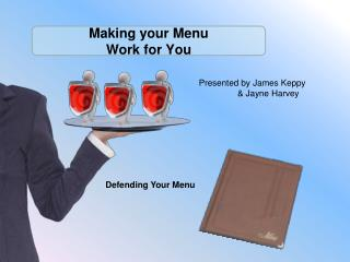 Making your Menu  Work for You