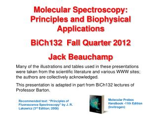 Molecular Spectroscopy: Principles and Biophysical Applications BiCh132  Fall Quarter  2012 Jack Beauchamp