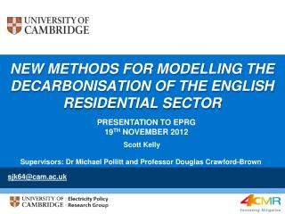 New methods for modelling the Decarbonisation of  the English residential sector