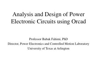 Analysis and Design of Power Electronic Circuits using Orcad