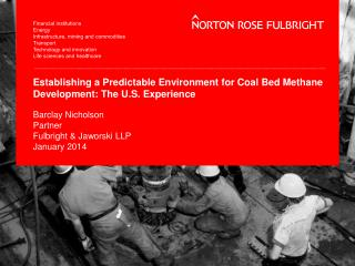 Establishing a Predictable Environment for Coal Bed Methane Development: The U.S. Experience