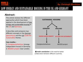 TITLE  : LOW ENERGY AND SUSTAINABLE HOUSING IN THE UK AND GERMANY