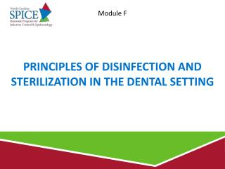 Principles of Disinfection and Sterilization in the dental setting