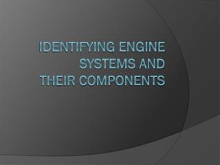 Identifying Engine Systems and Their Components