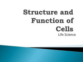 Structure and Function of Cells
