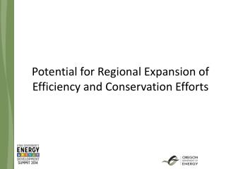 Potential for Regional Expansion of Efficiency and Conservation Efforts