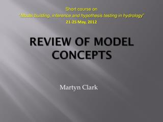REVIEW OF MODEL CONCEPTS