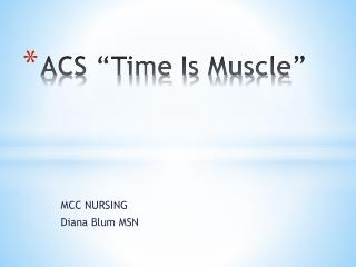 "ACS ""Time Is Muscle"""
