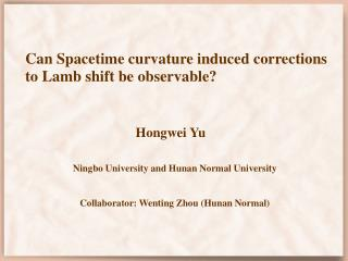 Can Spacetime curvature induced corrections to Lamb shift be observable?