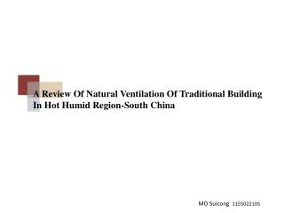 A Review Of Natural Ventilation Of Traditional Building In Hot Humid Region-South China