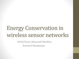 Energy Conservation in wireless sensor networks