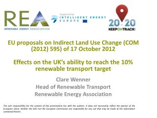 EU proposals on Indirect Land Use Change (COM (2012) 595) of 17 October 2012 Effects on the UK's ability to reach the 1