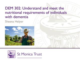 DEM 302: Understand and meet the nutritional  requirements of individuals with  dementia