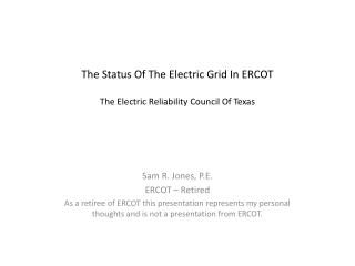 The Status Of The Electric Grid In ERCOT The Electric Reliability Council Of Texas