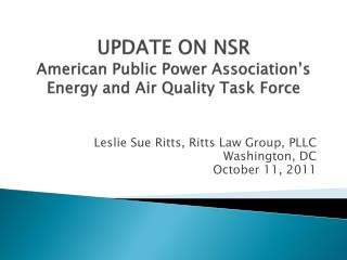 UPDATE ON NSR American Public Power Association's Energy and Air Quality Task Force