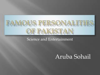 Famous Personalities of Pakistan