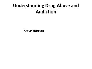Understanding Drug Abuse and Addiction