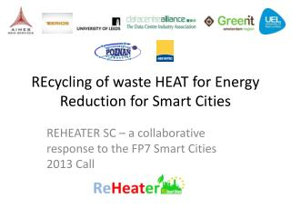 REcycling  of waste HEAT for Energy Reduction for Smart Cities