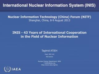 INIS - 43  Years of  International Cooperation in  the Field of Nuclear Information