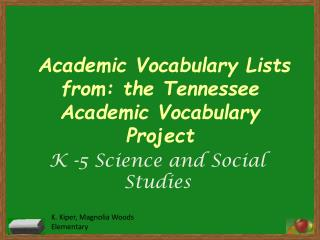 Academic Vocabulary Lists from: the Tennessee Academic Vocabulary Project