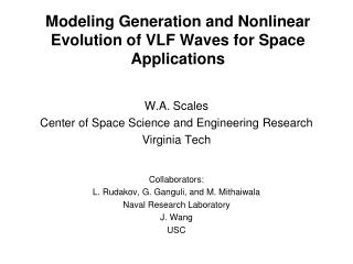 Modeling Generation and Nonlinear Evolution of VLF Waves for Space Applications