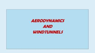AERODYNAMICS  AND  WINDTUNNELS