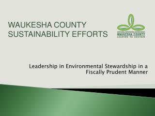 Leadership in Environmental Stewardship in a Fiscally Prudent Manner