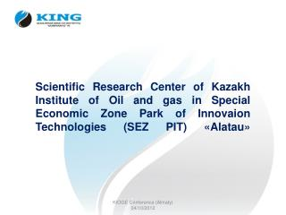 Scientific Research  Center of Kazakh Institute of  O il and  g as  in  Special Economic  Zone Park of  Innovaion  Tech