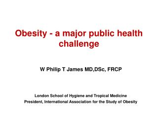 Obesity - a major public health challenge