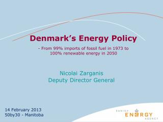 Denmark's Energy Policy - From 99% imports of fossil fuel in 1973 to  100% renewable energy in 2050