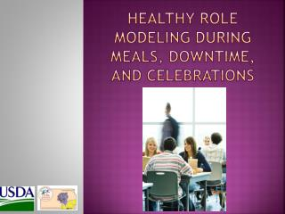 Healthy Role Modeling During Meals, Downtime, and celebrations