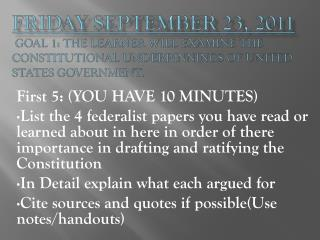 Friday September 23, 2011  GOAL 1: The learner will examine the constitutional underpinnings of United States governmen