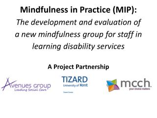 Mindfulness in Practice (MIP):  The development and evaluation of a new mindfulness group for staff in learning disabili
