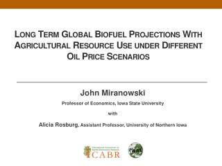 Long Term Global  Biofuel  Projections With Agricultural Resource Use under Different  Oil Price Scenarios