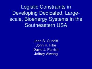 Logistic Constraints in Developing Dedicated, Large-scale, Bioenergy Systems in the Southeastern USA