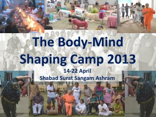 The Body-Mind Shaping Camp 2013