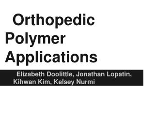 Orthopedic Polymer Applications