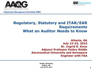 Regulatory, Statutory and ITAR/EAR Requirements What an Auditor Needs to Know
