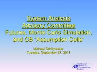 "System Analysis Advisory Committee Futures, Monte Carlo Simulation, and CB ""Assumption Cells"""