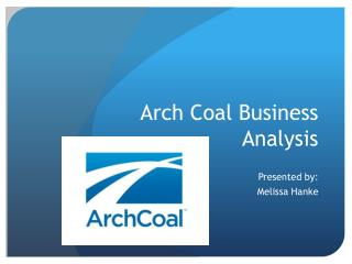 Arch Coal Business Analysis