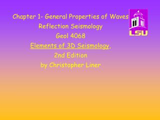 Chapter 1- General Properties of Waves Reflection Seismology Geol 4068 Elements of 3D Seismology , 2nd Edition by Christ
