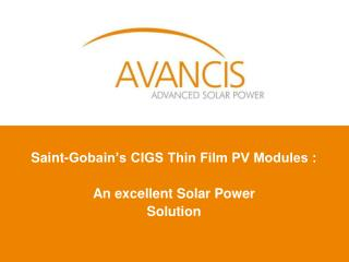 Saint-Gobain's CIGS Thin Film PV Modules :  An excellent Solar Power  Solution