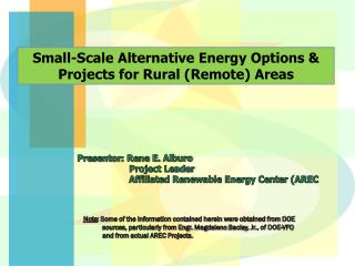 Presentor : Rene E.  Alburo                    Project Leader                    Affiliated Renewable Energy Center (ARE