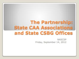 The Partnership: State CAA Associations and State CSBG Offices