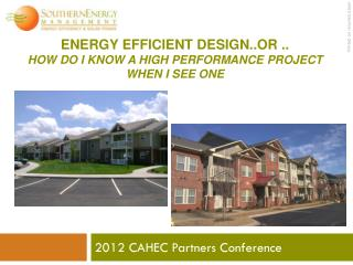 Energy Efficient Design..or .. How  do I know a high performance  project when  I see one